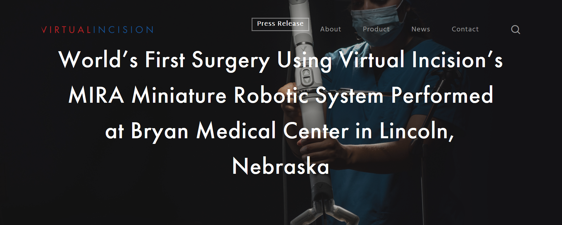 World's First Surgery Using Virtual Incision's MIRA Miniature Robotic System Performed at Bryan Medical Center in Lincoln, Nebraska